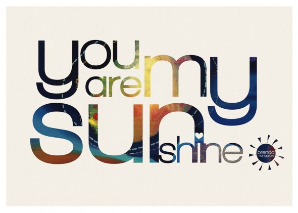You are my sunshine ©2012 Brenda Mangalore/Sashé Studio
